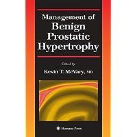 Management of Benign Prostatic Hypertrophy (Current Clinical Urology)