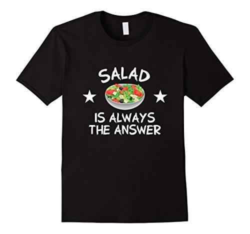 Mens Salad Is Always The Answer Funny Salad Lover T-Shirt 2XL Black