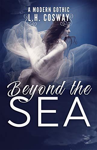 Beyond the Sea: A Modern Gothic Romance