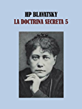 LA DOCTRINA SECRETA 5 - HELENA BLAVATSKY