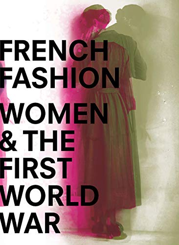 French Fashion Women and the First World War