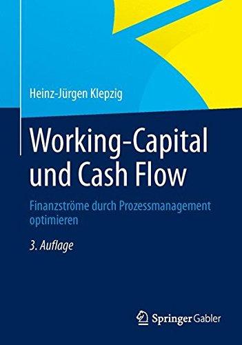 Working Capital und Cash Flow: Finanzströme durch Prozessmanagement optimieren Taschenbuch – 27. Dezember 2013 Heinz-Jürgen Klepzig Gabler Verlag 3834945870 Einkauf - Einkäufer