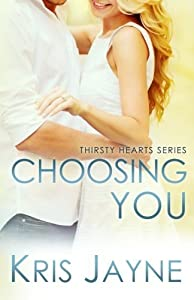 Choosing You (Thirsty Hearts) (Volume 2) by Kris Jayne (2016-02-14)