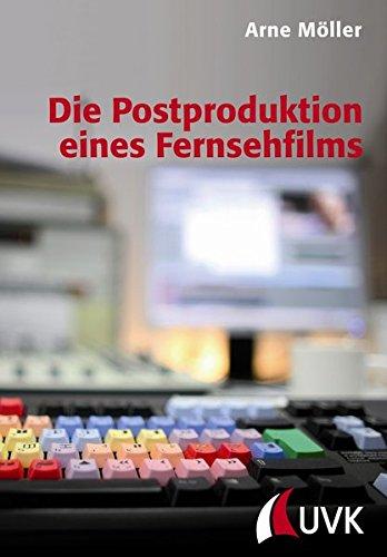Die Postproduktion eines Fernsehfilms (Praxis Film)