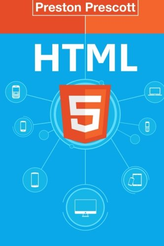 HTML 5: Discover How To Create HTML 5 Web Pages With Ease: Discover How To Create HTML 5 Web Pages With Ease (HTML5 CSS3