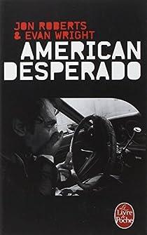 American Desperado : Une vie dans la mafia, le trafic de cocaïne et les services secrets par Roberts
