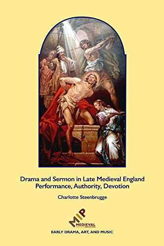 Drama and Sermon in Late Medieval England: Performance, Authority, Devotion (Early Drama, Art, and Music Monograph) by Western Michigan Univ Medieval