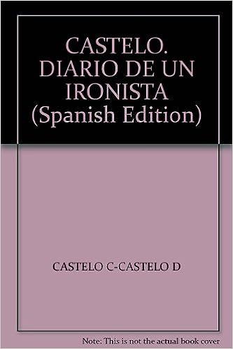 Amazon.com: CASTELO. DIARIO DE UN IRONISTA (Spanish Edition ...