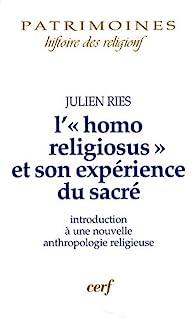 L'homo religiosus et son expérience du sacré par Julien Ries