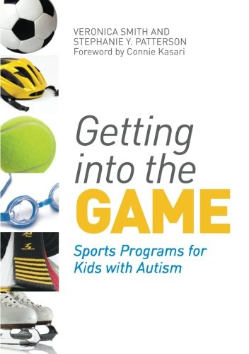 Getting into the Game: Sports Programs for Kids with Autism (Autism Programs)