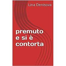 premuto e si è contorta (Italian Edition)