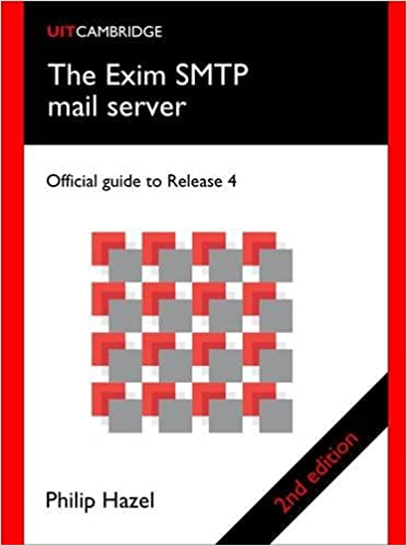 Buy The Exim SMTP mail server: Official guide to Release 4
