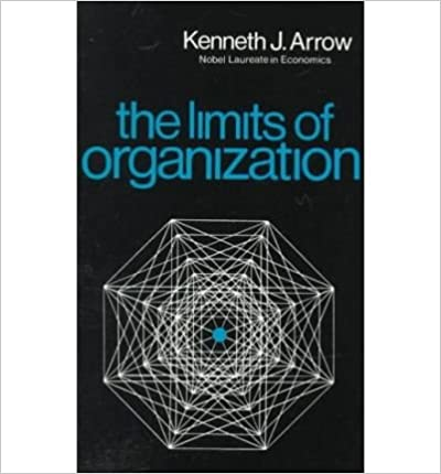 The limits of organization (The Fels lectures on public policy analysis)
