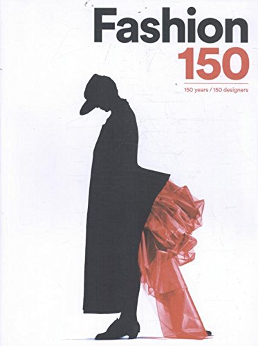 Image of Fashion 150: 150 Years / 150 Designers