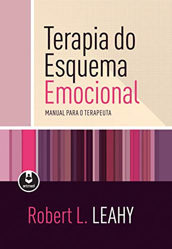 Terapia do Esquema Emocional: Manual para o Terapeuta