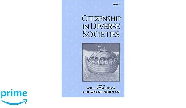Citizenship in diverse societies will kymlicka wayne norman citizenship in diverse societies will kymlicka wayne norman 9780198297703 amazon books fandeluxe Images