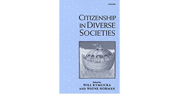 Citizenship in diverse societies will kymlicka wayne norman citizenship in diverse societies will kymlicka wayne norman 9780198297703 amazon books fandeluxe Image collections
