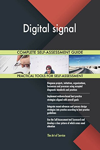 Digital signal All-Inclusive Self-Assessment - More than 680 Success Criteria, Instant Visual Insights, Comprehensive Spreadsheet Dashboard, Auto-Prioritized for Quick Results