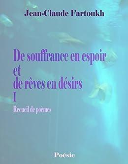 Amazoncom De Souffrance En Espoir Et De Rêves En Désirs I