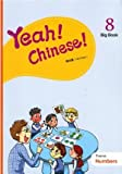 img - for Yeah! Chinese! Big Book 8      book / textbook / text book