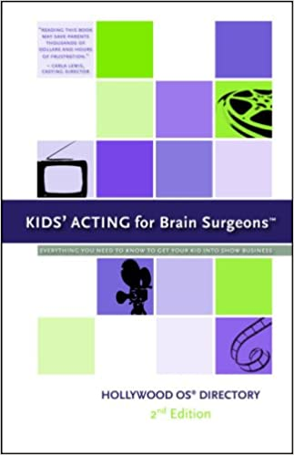 Book Kids' Acting for Brain Surgeons: A Hollywood OS Directory