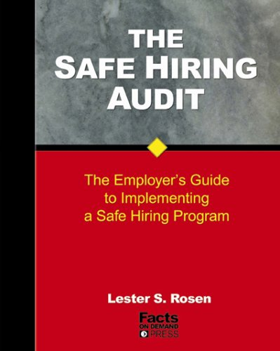 The Safe Hiring Audit: The Employer's Guide to...