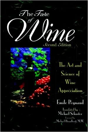 The Taste of Wine: The Art and Science of Wine Appreciation, 2nd Edition