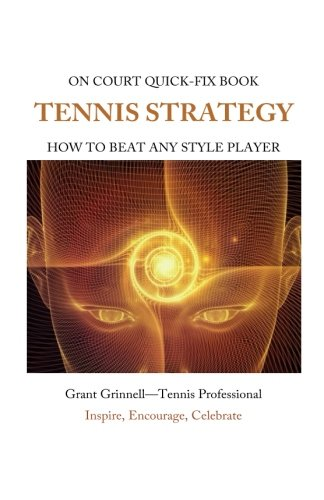 Tennis Strategy: How To Beat Any Style Player - Quick-Fix Bo