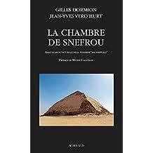 "La Chambre de Snefrou: Analyse architecturale de la pyramide rhomboïdale: Analyse architecturale de la pyramide ""rhomboïdale"" (French Edition)"