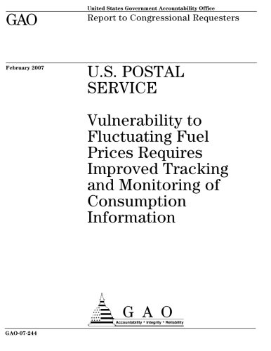 U S  Postal Service  Vulnerability To Fluctuating Fuel Prices Requires Improved Tracking And Monitoring Of Consumption Information