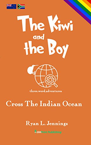 The Kiwi and The Boy: Cross The Indian Ocean (The Rainbow Travellers Book 1)
