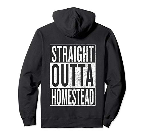 Straight Outta Homestead Travel Gift Idea Pullover Hoodie -