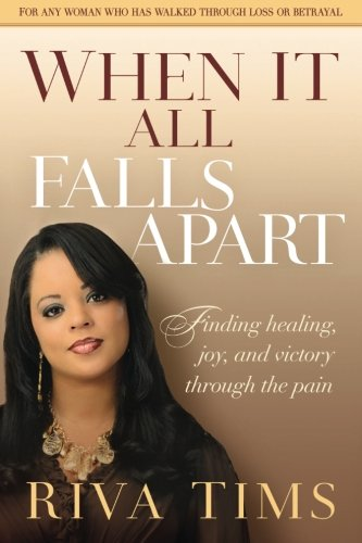 When It All Falls Apart: Find Healing, Joy and Victory through the ()