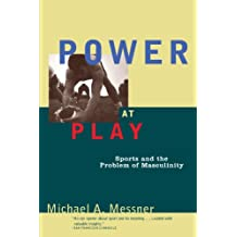 Power at Play: Sports and the Problem of Masculinity