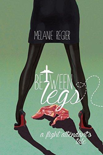 Between Legs: A Flight Attendant's Tale