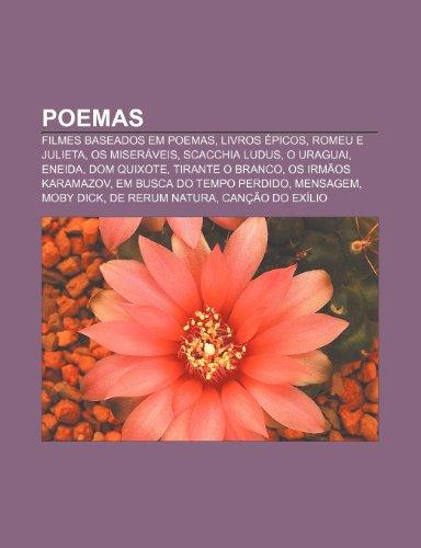 Poemas: Filmes baseados em poemas, Livros épicos, Romeu e Julieta, Os Miseráveis, Scacchia Ludus, O Uraguai, Eneida, Dom Quixote