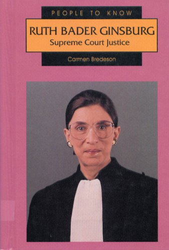 Ruth Bader Ginsburg: Supreme Court Justice (People to Know)