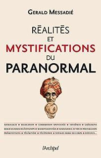 Réalités et mystifications du paranormal, Messadié, Gerald