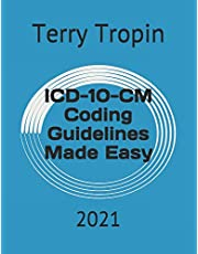 ICD-10-CM Coding Guidelines Made Easy: 2021