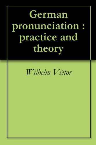 German pronunciation : practice and theory