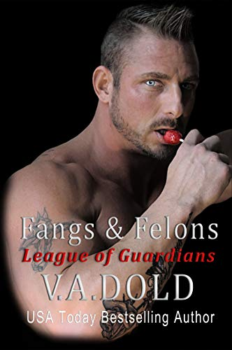 Fangs & Felons: Romance with BITE (League of Guardians Book 3)