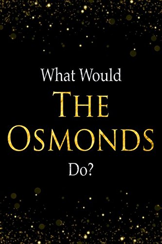 (What Would The Osmonds Do?: The Osmonds Designer Notebook )