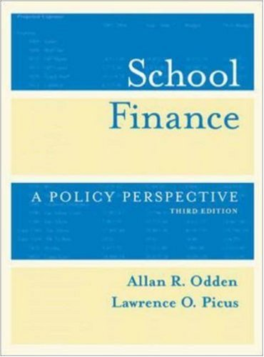 School Finance: A Policy Perspective by Allan R. Odden (2003-09-10)