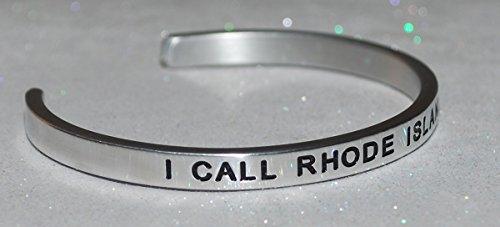 I Call Rhode Island Home |:| Engraved Handmade Jewelry Bracelet Silver Color