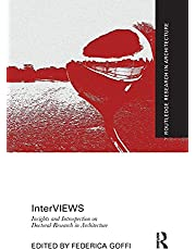 InterVIEWS: Insights and Introspection on Doctoral Research in Architecture