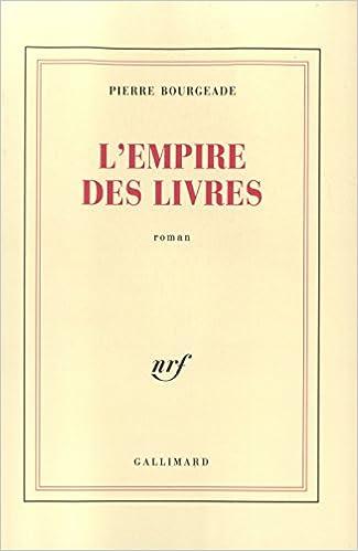 Lempire Des Livres Roman Pierre Bourgeade 9782070716920