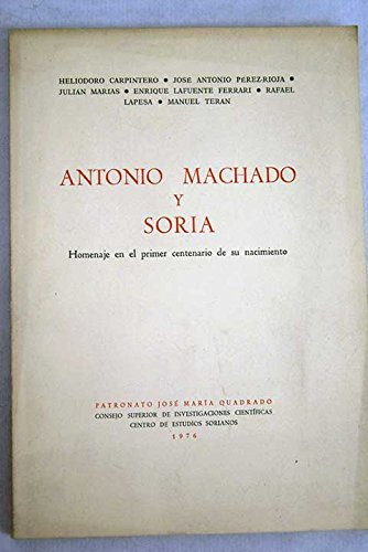 Antonio Machado y Soria: Homenaje en el primer centenario de su nacimiento (Colección Biblioteca soriana : anejos de Celtiberia) (Spanish Edition) (Anejo Centenario)