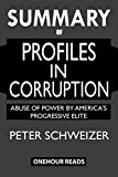 SUMMARY Of Profiles in Corruption: Abuse of Power