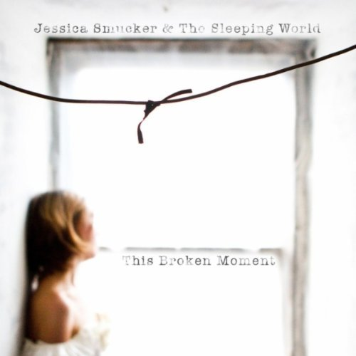 this-broken-moment-by-jessica-smucker-the-sleeping-world