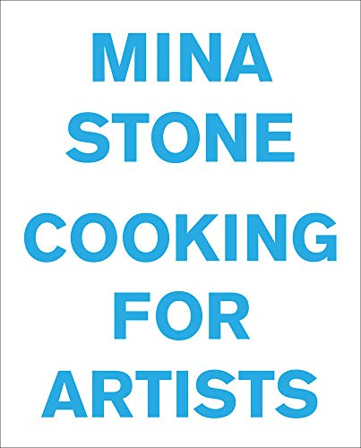 Mina Stone: Cooking for Artists (Furniture Store Grocery)